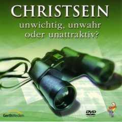 Christsein - unwichtig, unwahr oder unattraktiv?