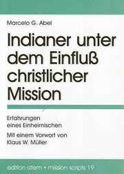 Indianer unter dem Einfluß christlicher Mission