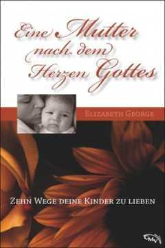 Eine Mutter nach dem Herzen Gottes