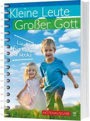 Kleine Leute, Großer Gott - 111 Lieder für Kids bis sechs