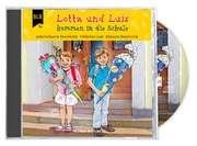 CD: Lotta und Luis kommen in die Schule