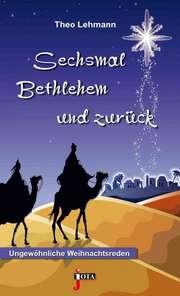 Sechsmal Bethlehem und zurück