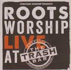 Roots Worship: Live At The Trash Bar
