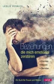Beziehungen, die mich emotional zerstören