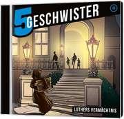 Fünf Geschwister - Luthers Vermächtnis