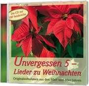 CD: Unvergessen 5 - Lieder zu Weihnachten