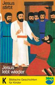 Jesus stirbt - Jesus lebt wieder